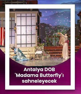 Antalya DOB 'Madama Butterfly'ı sahneleyecek