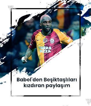 Babel'den Beşiktaşlıları kızdıran paylaşım