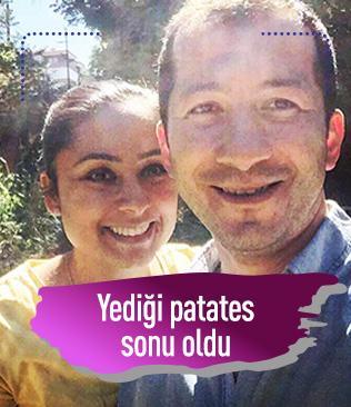 Nefes borusuna patates kaçan Nilgün Yavuz Özcin hayatını kaybetti
