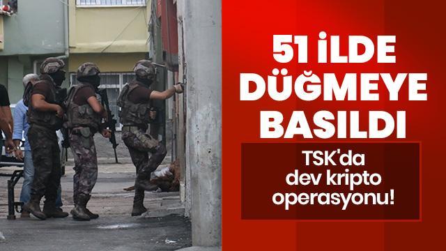 51 ilde eş zamanlı FETÖ operasyonu: Çok sayıda kişi tutuklandı