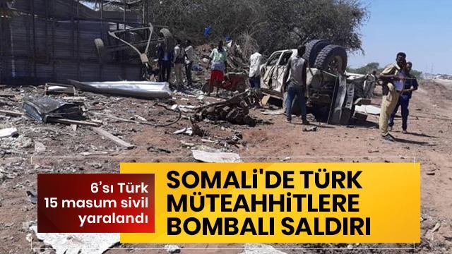 Somali'de Türk müteahhitleri hedef aldılar