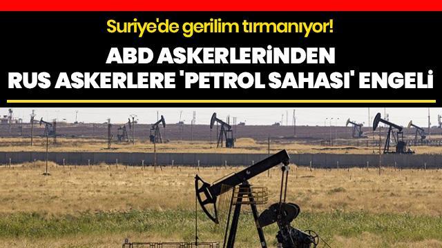 Gerilim tırmanıyor! ABD askerlerinden Rus askerlere petrol sahası engeli