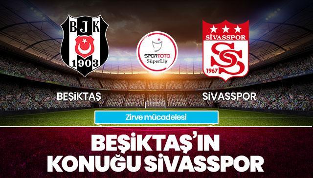 Beşiktaş-Sivasspor CANLI ANLATIM