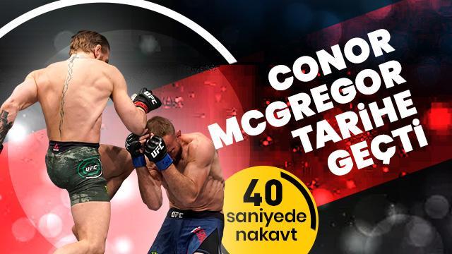 Conor Mcgregor rakibini 40 saniyede nakavt etti