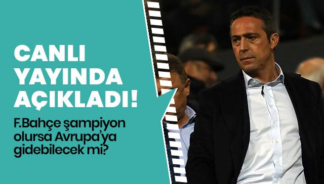 Fenerbahçe Başkanı Ali Koç: Bu transfer döneminde Fenerbahçe'nin transfer yapması istenmiyor