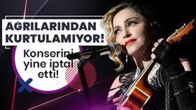 Ağrılarından kurtulamıyor! Madonna konserini yine iptal etti!