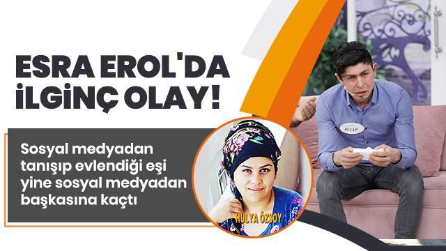 Esra Erol'da ilginç olay! Sosyal medyadan tanışıp evlendiği eşi yine sosyal medyadan başkasına kaçtı