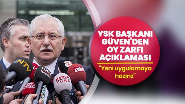 YSK Başkanı Sadi Güven'den 'oy zarfı' çağrısı: YSK buna hazır