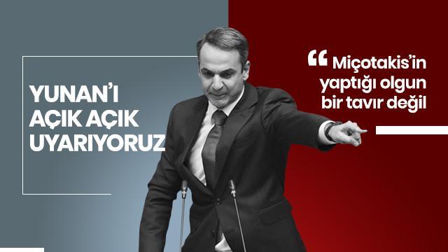 Türkiye'den Yunanistan'a uyarı!