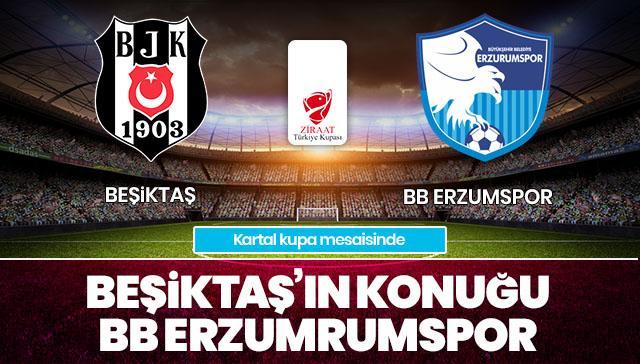 Beşiktaş-BB Erzurumspor CANLI