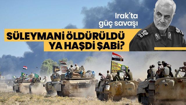 Kasım Süleymani öldürüldü ama Haşdi Şabi Irak'ı çürütüyor