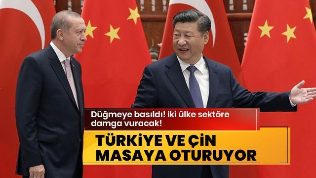 Düğmeye basıldı! Türkiye-Çin anlaşırsa sektöre damga vuracak