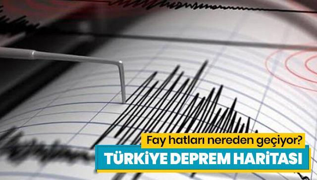 Türkiye fay hatları haritası: Türkiye'deki fay hatları nerelerden geçiyor?