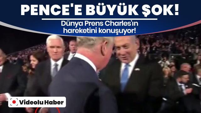 Dünya Prens Charles'ın hareketini konuşuyor! ABD Başkan Yardımcısı Pence'e büyük şok