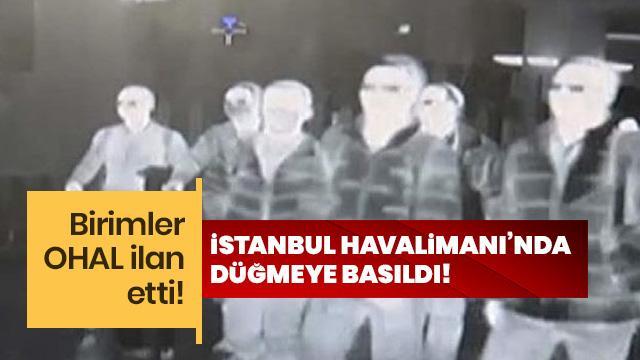 İstanbul Havalimanı'nda OHAL ilan edildi!
