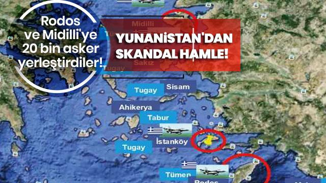 Yunanistan'dan skandal hamle! Rodos ve Midilli'ye 20 bin asker yerleştirdiler!