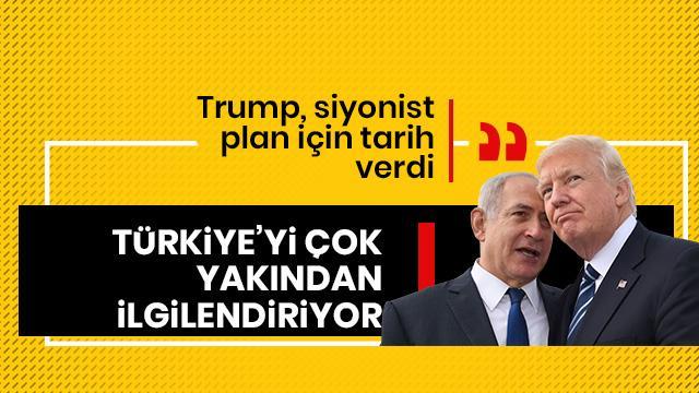 Trump, Siyonist plan için tarih verdi