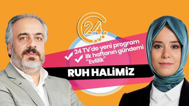 24 TV'de yeni program: 'Ruh Halimiz'