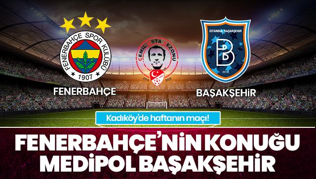 Fenerbahçe - Başakşehir CANLI ANLATIM