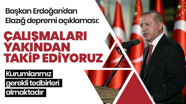 Başkan Erdoğan'dan Elazığ depremi açıklaması!