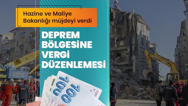 Deprem bölgesinden 3 ay vergi alınmayacak