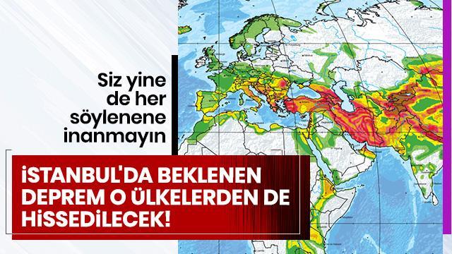 Dikkat çeken uyarı! İstanbul'da beklenen deprem o ülkelerden de hissedilecek!