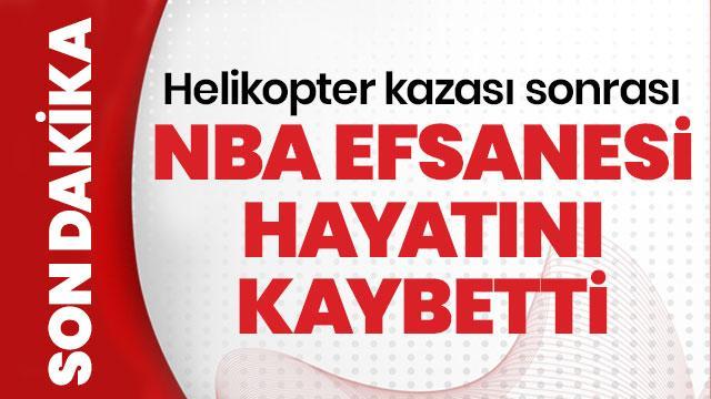 NBA efsanesi Kobe Bryant hayatını kaybetti