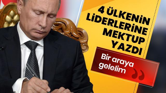 4 ülkenin liderlerine mektup yazdı: Bir araya gelelim!