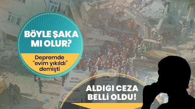 Elazığ'da 'evimiz yıkıldı' diyerek aklınca 'şaka' yapmıştı! Aldığı ceza belli oldu