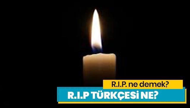 RIP ne demek? RIP kelimesinin Türkçesi ve anlamı ne?
