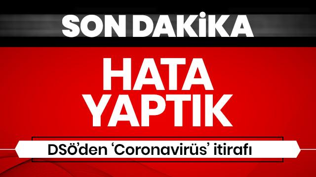 Dünya Sağlık Örgütü'nden 'koronavirüs' itirafı!