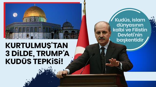 Kurtulmuş'tan, Trump'a Kudüs tepkisi