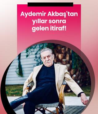 Aydemir Akbaş'tan yıllar sonra gelen itiraf