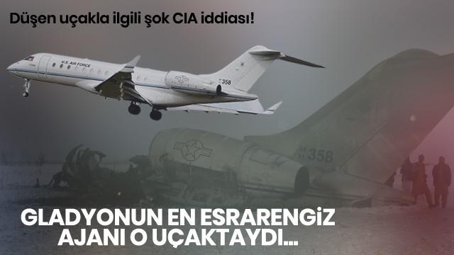 """""""Düşen uçakta CIA'nın en gizemli yöneticisi vardı"""""""