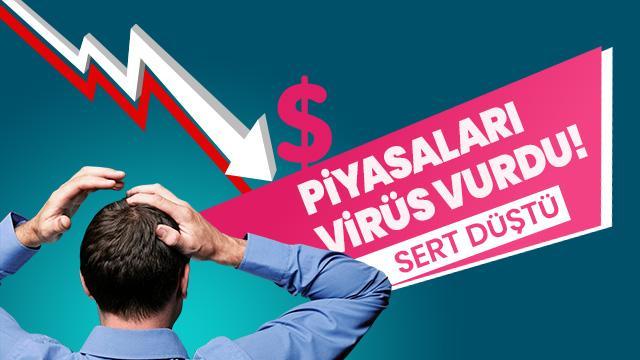 Türkiye'yi olumlu etkiler! Piyasaları virüs kaptı! Sert düştü