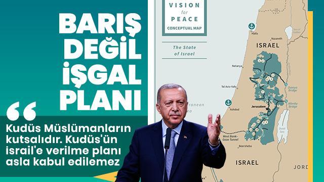 Başkan Erdoğan: Kudüs'ün İsrail'e verilme planı asla kabul edilemez