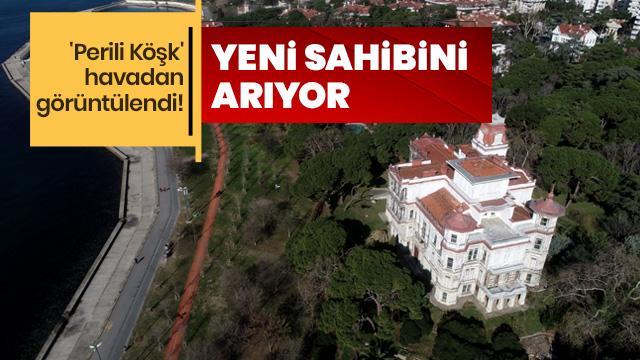 İcradan satılık tarihi Ragıp Paşa Köşkü 'perili köşk' görüntülendi