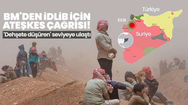 BM İdlib için ateşkes çağrısı yaptı