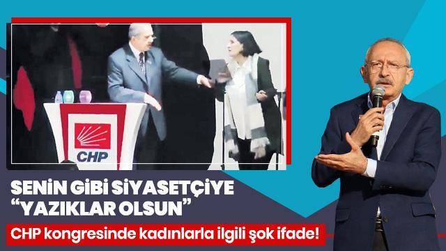 CHP kongresinde ortalık karıştı! Kadınlarla ilgili şok ifade