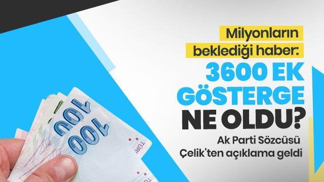 3600 ek gösterge konusuna Ak Parti Sözcüsü Ömer Çelik'ten açıklama!