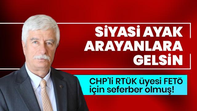 Belgeler ortaya çıktı! CHP'li RTÜK üyesi FETÖ'ye çalışmış!