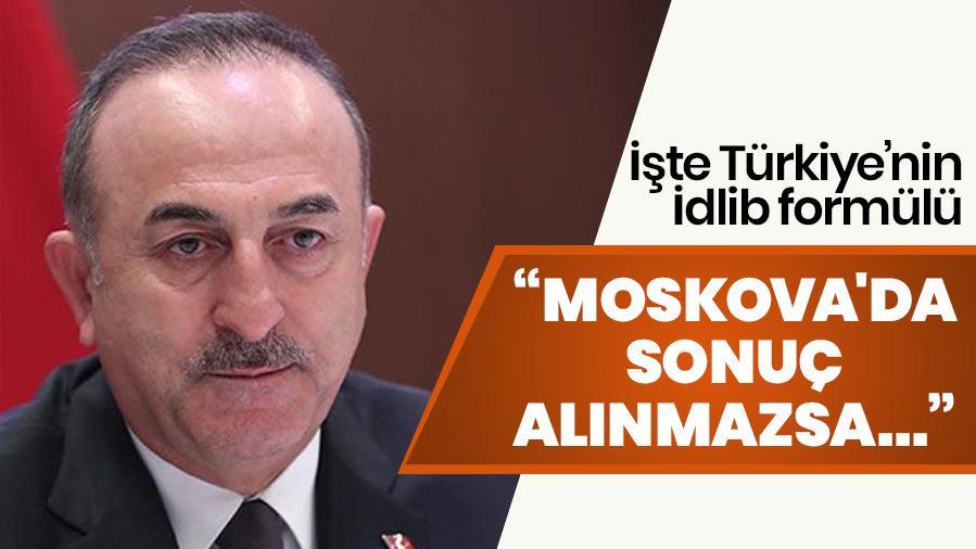 Çavuşoğlu, İdlib formülünü açıkladı
