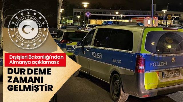 """Dışişleri Bakanlığı: """"(Almanya'daki saldırı) Bu saldırılara dur deme zamanı gelmiştir"""