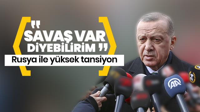 Başkan Erdoğan: Bir savaş var diyebilirim