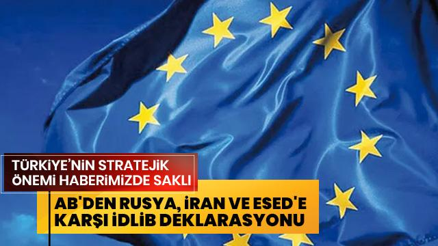 AB'den Rusya, İran ve Esed'e karşı İdlib deklarasyonu