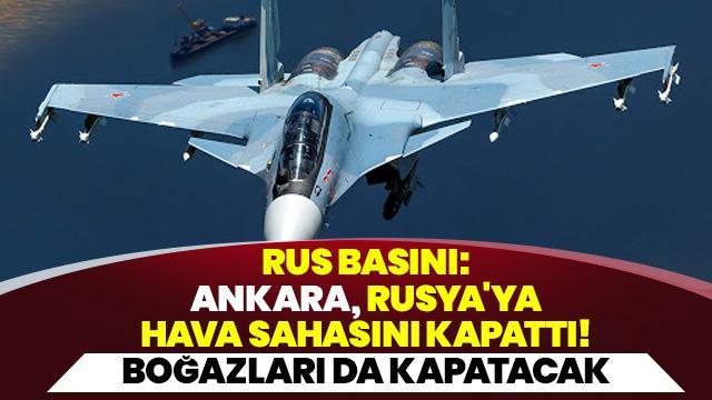 """""""Ankara, Rusya'ya hava sahasını kapattı"""""""