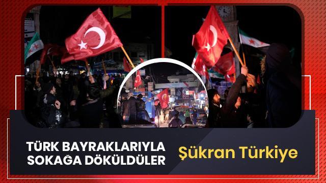 Ellerinde Türk bayraklarıyla sokağa döküldüler