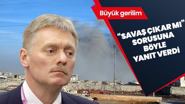 """Kremlin sözcüsü Peskov, """"Türkiye ile çatışma çıkar mı"""" sorusuna böyle cevap verdi"""