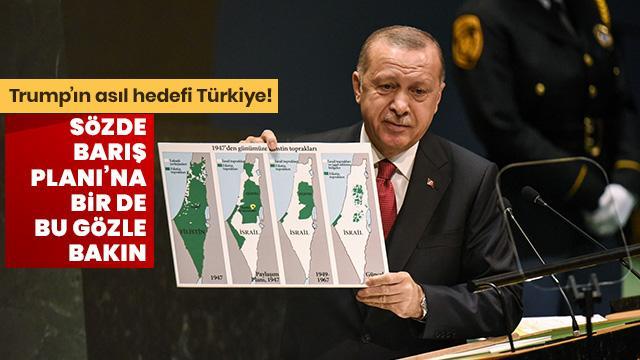 Trump'ın açıkladığı Siyonist planın birincil hedefi Türkiye