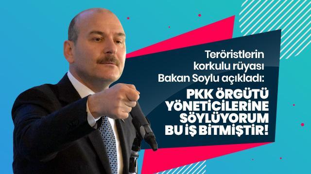 Bakan Soylu: PKK örgütü yöneticilerine söylüyorum bu iş bitmiştir